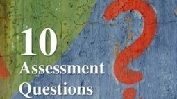 10 Assessment Questions Every Leader Must Ask | 21st Century Leadership | Scoop.it