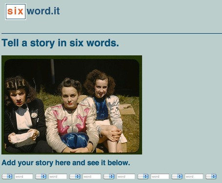 SixWord.It - Tell a Story in 6 Words | Educatief Internet | Scoop.it