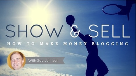 CC 043: Show & Sell: How To Make Money Blogging With Zac Johnson | Content Marketing | Scoop.it