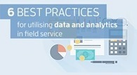 6 best practices for utilising data and analytics in field service | Oneserve | Field service management | Scoop.it