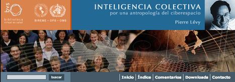 INTELIGENCIA COLECTIVA POR UNA ANTROPOLOGIA DEL CIBERESPACIO. Pierre Lévy.   MAZAMORRA en morada   Scoop.it