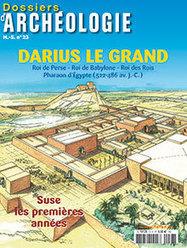 Darius Ier Le Grand, roi de Perse | Cafés Histoire | Scoop.it