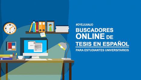 Los mejores buscadores online de tesis en español - Oye Juanjo! | Aprendiendo a Distancia | Scoop.it