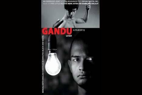 'Gandu' bags jury prize at Seattle Film Festival - Movies News ... | Bengal Cinema | Scoop.it