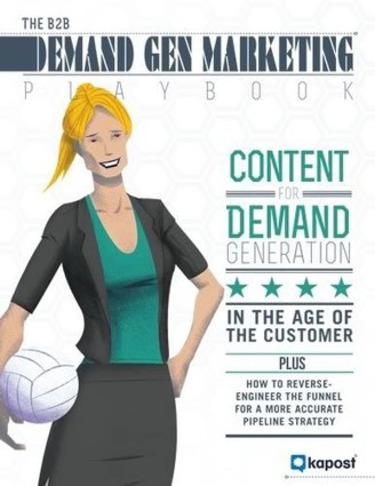 The B2B Demand Gen Marketing Playbook - Kapost | The Marketing Technology Alert | Scoop.it