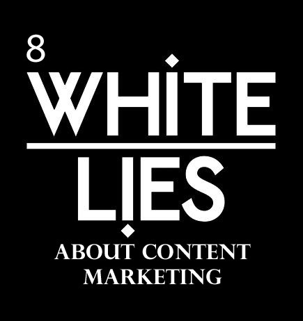 8 White Lies About Content Marketing You May Believe | Social Media Engagement | Scoop.it