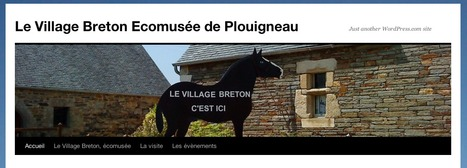 Le Village Breton Ecomusée de Plouigneau | Just another WordPress.com site | Baie de Morlaix - Monts d'Arrée | Scoop.it
