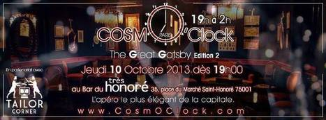 CosmO'Clock The Great GATSBY Edition 2 - Jeudi 10 octobre au Bar du Très Honoré | LUXURY TOUCH | Scoop.it