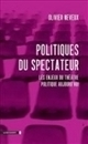 Politiques du spectateur | Archivance - Miscellanées | Scoop.it