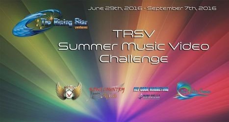 TRSV Summer Music Video Challenge | The Rising Star Ventures | Scoop.it