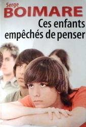 """Serge Boimare : """"la culture pour aider ces enfants """"empêchés de penser""""   Regards sur la marginalité et la précarité   Scoop.it"""