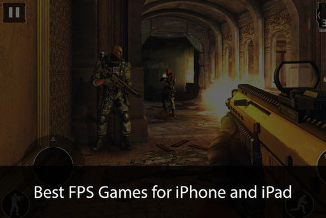 Best FPS (First Person Shooter) Games for iPhone and iPad to Get the Energy Flowing Into Your Gaming Veins | All Things iPhone, iPad and Apple | Scoop.it