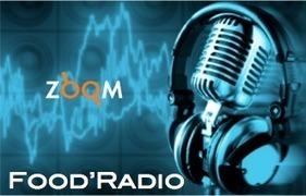 Zoom sur : Food'Radio | Media | Scoop.it