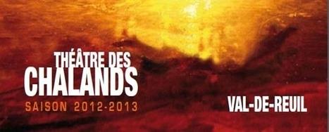 Théâtre des Chalands : la saison 2012-2013 c'est parti ! |Val-de-Reuil | Dans la CASE & Alentours | Scoop.it