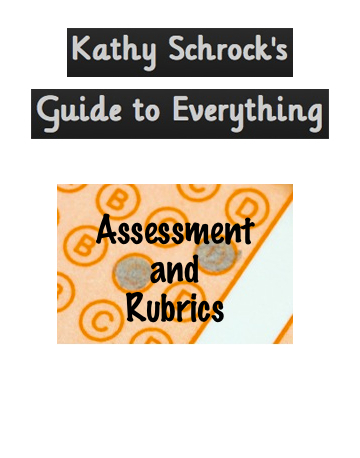 Kathy Schrock's Guide to Everytihing: Assessment and Rubrics | E-Learning and Online Teaching | Scoop.it