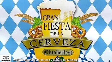 Fiesta de la Cerveza Málaga 2013 | Cosas de mi Tierra | Scoop.it