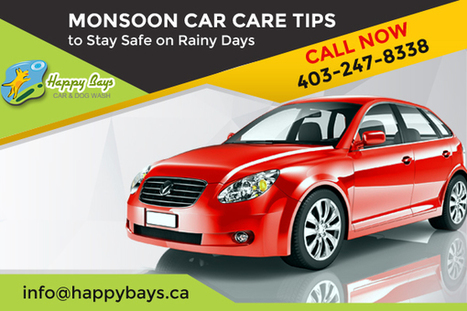 Check Out Some Monsoon Car Care Tips to Stay Safe on Rainy Days | Know about Your Car Wash Services in Calgary from Happy Bays | Scoop.it