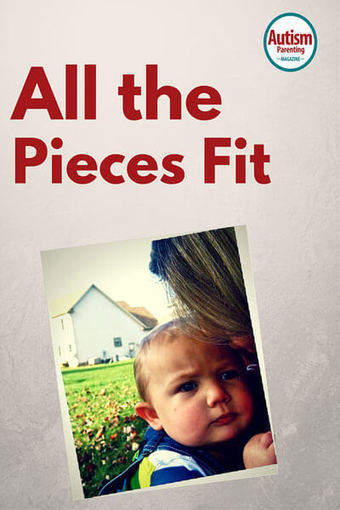 A Mom's Loving Look at the Big Picture: All The Pieces Fit - Autism Parenting Magazine   Autism Parenting   Scoop.it