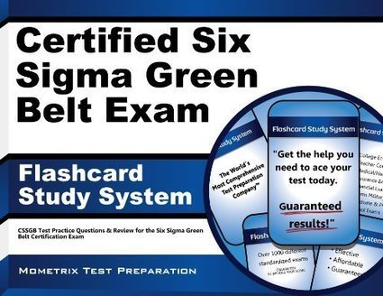 Certified Six Sigma Green Belt Exam Flashcard Study System: CSSGB Test Practice Questions & Review for the Six Sigma Green Belt Certification Exam (Cards) | BooksOnTheMove | Lean Six Sigma Green Belt | Scoop.it