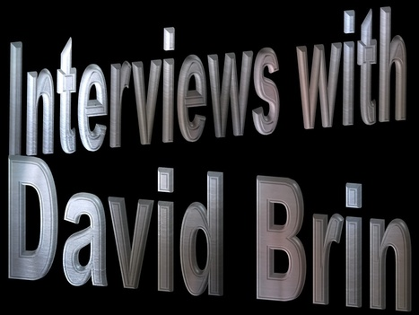Interviews with David Brin | David Brin's Collected Articles | Scoop.it