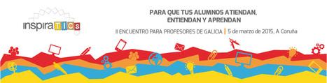 II Encuentro Inspira TICs | TIC e PLE | Scoop.it