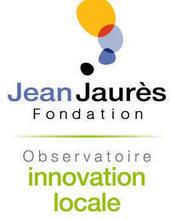 Observatoire de l'innovation locale - La fondation - Fondation Jean-Jaurès   NGO Fundraising   Scoop.it