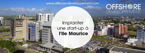 Implanter une start-up à l'Ile Maurice   Offshore Developpement   Scoop.it