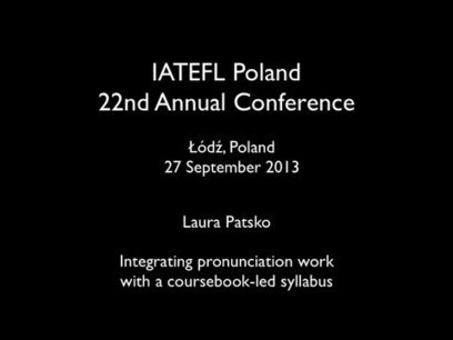 IATEFL Poland: Integrating pronunciation  (Laura Patsko) | English Phonology | Scoop.it