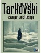 Tarkovski, Andrei - Esculpir en el tiempo | fotoletrasmusica | Scoop.it