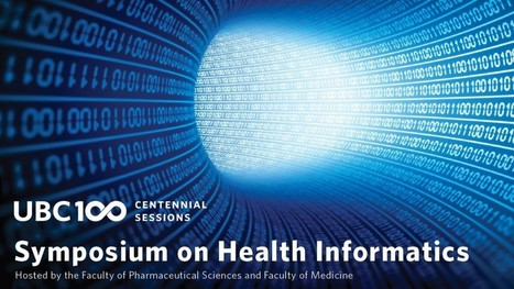 Symposium on  Health Informatics  - UBC Centennial | Health and Biomedical Informatics | Scoop.it