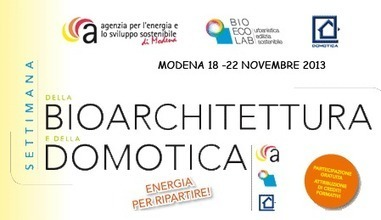 Settimana della Bioarchitettura e della Domotica 2013 – Modena 18/22 novembre 2013 | Eco-Edilizia e Risparmio Energetico | Scoop.it