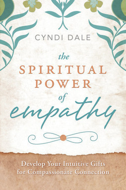 The Spiritual Power of Empathy: Develop Your Intuitive Gifts for Compassionate Connection | Empathy and Compassion | Scoop.it