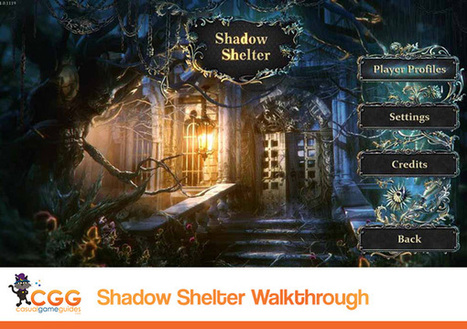 Shadow Shelter Walkthrough: From CasualGameGuides.com | Casual Game Walkthroughs | Scoop.it