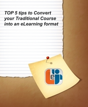 TOP 5 tips to Convert your Traditional Course into an eLearning format | iEduc | Scoop.it