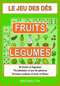 FFL/FSL - Games to learn French - Dice game - Fruit and vegetables | Ressources visuelles de FLE | Scoop.it