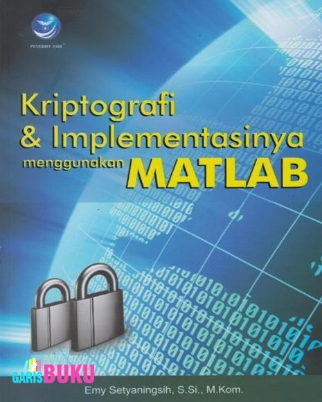 Kriptografi Dan Implementasinya Menggunakan Matlab   KatalogBukuOnline   Scoop.it