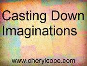 Casting Down Imaginations | Cheryl Cope | Christian Devotionals | Scoop.it