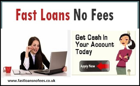 Fast Loans No Fees-  Reliable Financial Unplanned  Fiscal Emergency | Fast Loans No Fees | Scoop.it