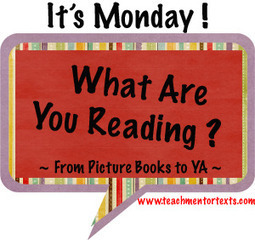 Teach Mentor Texts: It's Monday! What Are You Reading? 2/25/13 | Book Reviews | Scoop.it