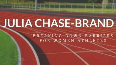 Julia Chase-Brand, Breaking Down Barriers for Women Athletes   Fabulous Feminism   Scoop.it