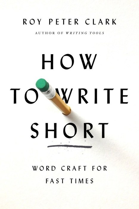 The Secrets of How to Write Short | TIME.com | Education and Training | Scoop.it