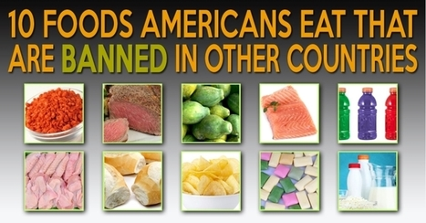10 American Foods that are Banned in Other Countries | URBAN GARDEN | Scoop.it