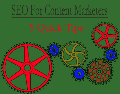 SEO For Content Marketers: 5 Quick Tips - via @Curatti_ | Startup Revolution | Scoop.it