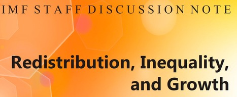 IMF Staff Discussion Note on: Redistribution, inequality, and growth | Poverty and Inequality | Scoop.it