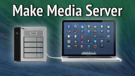 Media Server Setup  - learn-share.net | OS X Tips and Tricks | Scoop.it