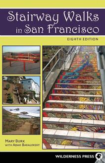 Wilderness Press::Walking::Stairway Walks in San Francisco, 8th edition | Hidden Garden Steps | Scoop.it