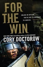 For the Win - Cyber Revolution NoveliFesto - by Cory Doctorow   Another World Now!   Scoop.it