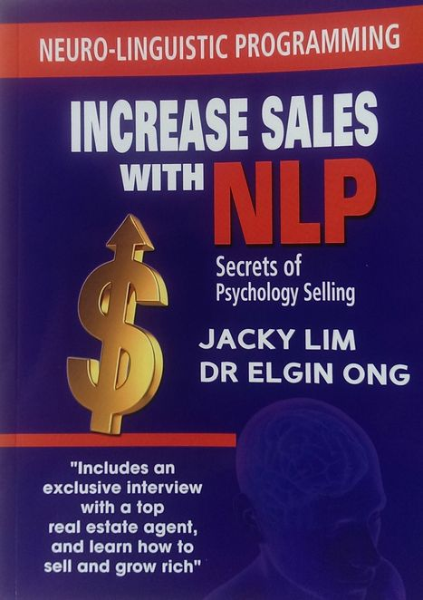 Increase Sales with NLP by Jacky Lim and Dr Elgin Ong | NLP Training and Courses | Scoop.it