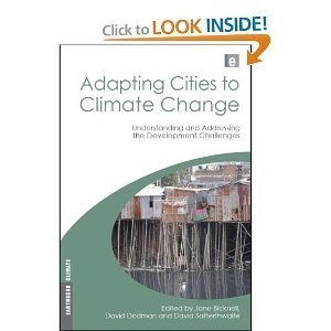 Amazon.com: Adapting Cities to Climate Change: Understanding and Addressing the Development Challenges (Earthscan Climate) (9781844077458): Jane Bicknell, David Dodman, David Satterthwaite: Books | adapting to climate change | Scoop.it