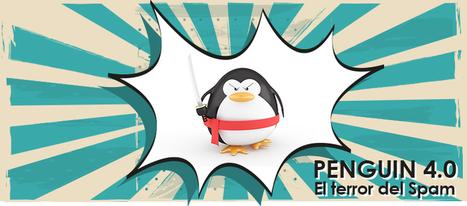 Google lanza Penguin 4.0 a tiempo real: el terror del Spam | Information Technology & Social Media News | Scoop.it